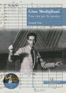 Copertina di 'Gino Modigliani. Una vita per la musica. Con CD-ROM'