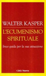 Copertina di 'L' ecumenismo spirituale. Linee-guida per la sua attuazione'