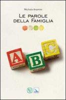 Le parole della famiglia - Aramini Michele