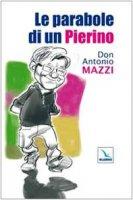 Le parabole di un Pierino (Ed. ril.) - Mazzi Antonio