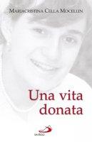 Una vita donata - Cella Mocellin Mariacristina