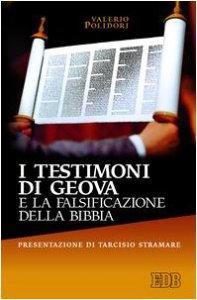 Copertina di 'I testimoni di Geova e la falsificazione della Bibbia'