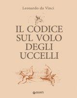 Il codice sul volo degli uccelli. Ediz. a colori - Leonardo da Vinci