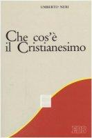 Che cos'è il cristianesimo - Neri Umberto