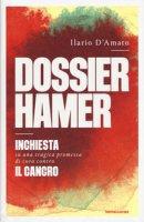 Dossier Hamer. Inchiesta su una tragica premessa di cura contro il cancro - D'Amato Ilario