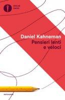Pensieri lenti e veloci - Kahneman Daniel