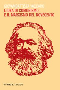 Copertina di 'L' idea di comunismo e il marxismo del Novecento'