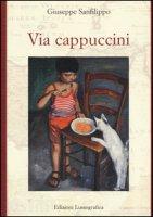 Via Cappuccini - Sanfilippo Giuseppe