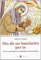 Dio dà un banchetto per me... - Fontana Andrea