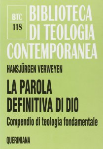 Copertina di 'La parola definitiva di Dio. Compendio di teologia fondamentale (BTC 118)'