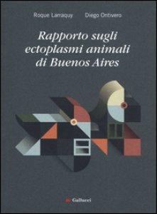 Copertina di 'Rapporto sugli ectoplasmi animali di Buenos Aires'