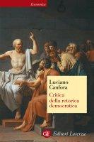 Critica della retorica democratica - Luciano Canfora
