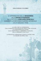 Le apparizioni della Madonna alle Ghiaie di Bonate alla piccola Adelaide Roncalli durante la seconda guerra mondiale (13-31 maggio 1944) - Giorgio Colombo