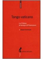 Tango vaticano - Scaramuzzi Iacopo