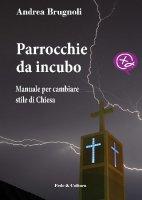 Parrocchie da incubo - Brugnoli Andrea