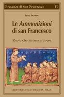 Le Ammonizioni di san Francesco - Brunette Pierre
