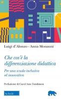 Che cos'è la differenziazione didattica - Luigi D'Alonzo, Anna Monauni