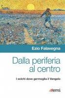 Dalla periferia al centro - Ezio Falavegna