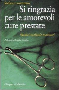 Copertina di 'Si ringrazia per le amorevoli cure prestate. Medici, malattie, malesseri'