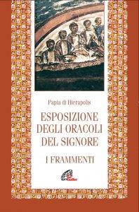 Copertina di 'Esposizione degli oracoli del Signore. Frammenti'