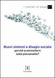 Copertina di 'Nuovi sintomi e disagio sociale. Perché scommettere sulla psicoanalisi?'