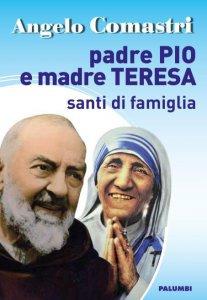 Copertina di 'Padre Pio e Madre Teresa'