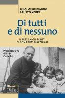 Di tutti e di nessuno - Luigi Guglielmoni,  Fausto Negri