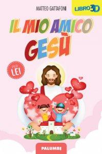 Copertina di 'Il mio amico Gesù - PER LEI'