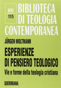 Copertina di 'Esperienze di pensiero teologico. Vie e forme della teologia cristiana (BTC 115)'