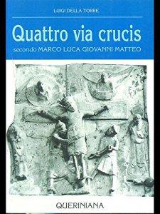 Copertina di 'Quattro via crucis. Secondo Marco, Luca, Giovanni, Matteo'