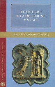 Copertina di 'I cattolici e la questione sociale'
