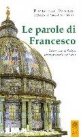 Le parole di Francesco - Pietro Parolin