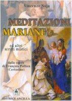 Meditazioni mariane ed altri scritti mistici dalle opere di François Pollien (certosino)