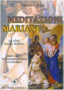 Copertina di 'Meditazioni mariane ed altri scritti mistici dalle opere di François Pollien (certosino)'