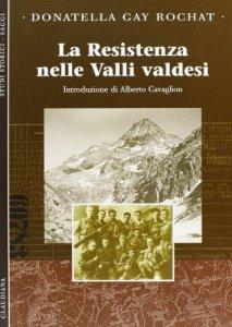 Copertina di 'La Resistenza nelle valli valdesi'