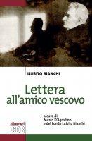 Lettera all'amico vescovo - Luisito Bianchi