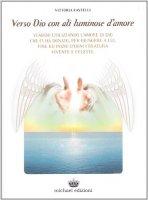 Verso Dio con ali luminose d'amore - Castelli Vittoria