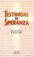 Testimoni di speranza - Strazzari Francesco