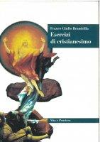 Esercizi di cristianesimo - Brambilla Franco G.
