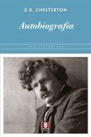 Autobiografia - Gilbert K. Chesterton