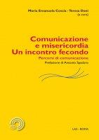 Comunicazione e misericordia - Coscia Maria Emanuela, Doni Teresa