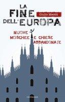 La fine dell'Europa - Giulio Meotti