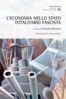 L' economia nello Stato totalitario fascista