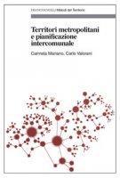 Territori metropolitani e pianificazione intercomunale - Mariano Carmela, Valorani Carlo