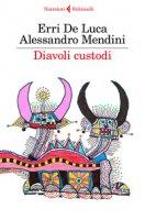 Diavoli custodi - De Luca Erri, Mendini Alessandro