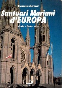 Copertina di 'Santuari mariani d'Europa. Storia, fede, arte'