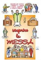 Scoprire la Messa. Sussidio per aiutare i bambini e i ragazzi a capire, celebrare e vivere la Messa - Vitali Franca