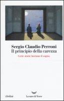 Il principio della carezza - Perroni Sergio Claudio