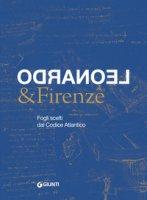 Leonardo & Firenze. Fogli scelti dal Codice Atlantico