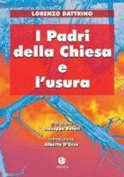 I padri della Chiesa e l'usura - Dattrino Lorenzo